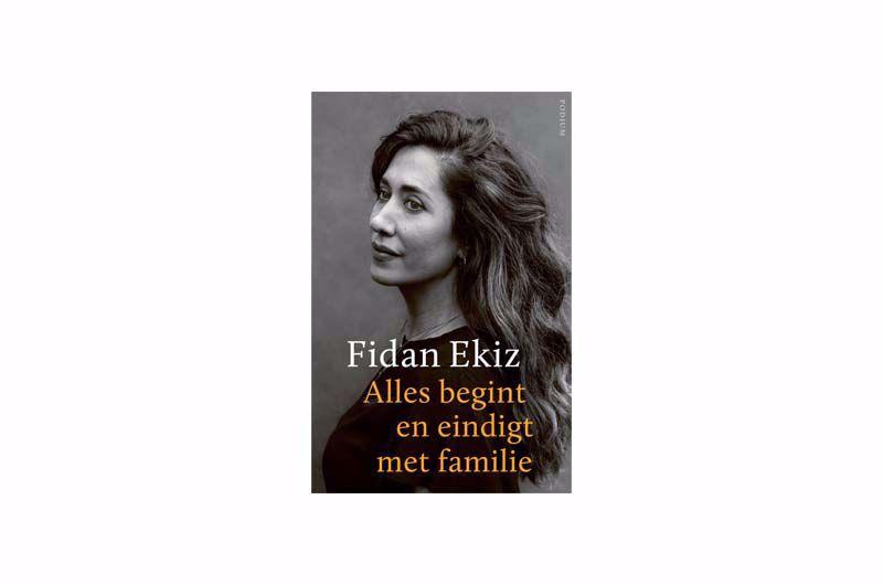 Afbeelding van Alles begint en eindigt met familie - Fidan Ekiz